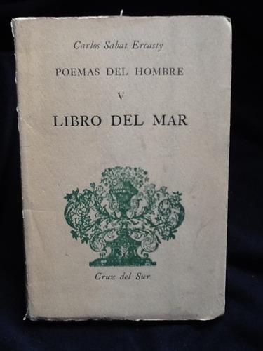 poemas del hombre - libro del mar - carlos sabat ercaty