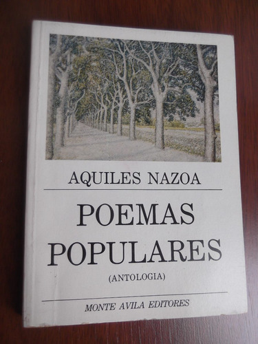 poemas populares aquiles nazoa monte avila