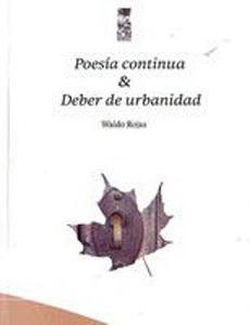 poesia continua & deber de urbanidad; waldo rojas