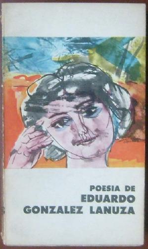 poesia de eduardo gonzalez lanuza - eudeba - 1965 - poesia