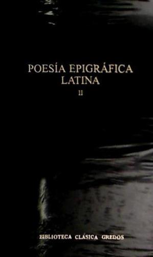 poesía epigráfica latina. vol. ii(libro poesía)