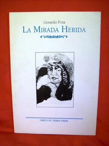 poesía la mirada herida gerardo foia nota fabián casas 1997