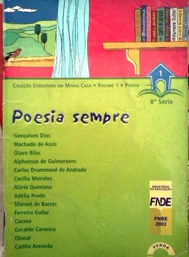 poesia sempre gonçalves machado bilac cecilia drummond chaca