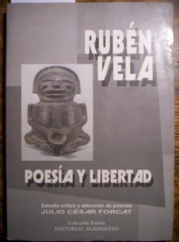 poesia y libertad - ruben vela caba/vte.lópez/lanús