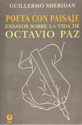 poeta con paisaje ensayos sobre la vida de octavio paz