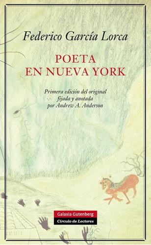 poeta en nueva york, garcia lorca, ed. galaxia gutenberg