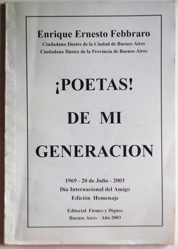 ¡poetas! de mi generación / enrique ernesto febbraro