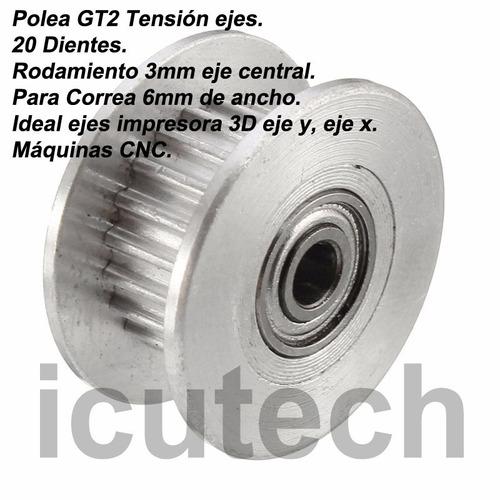 polea gt2 20 dientes eje 3mm rodamiento p/tensor ejes 3d cnc