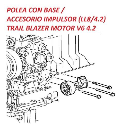 polea loca correa unica trailblazer 6 cil 06 09 original