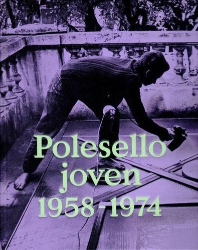 polesello joven 1958-1974 - rogelio polesello