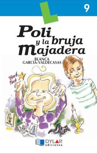 poli y la bruja majadera - libro 9(libro novela y narrativa)