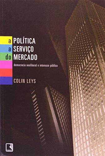 politica a servico do mercado a de leys colin