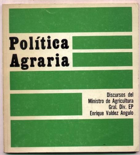 política agraria. discursos ministro agric. e. valdes angulo