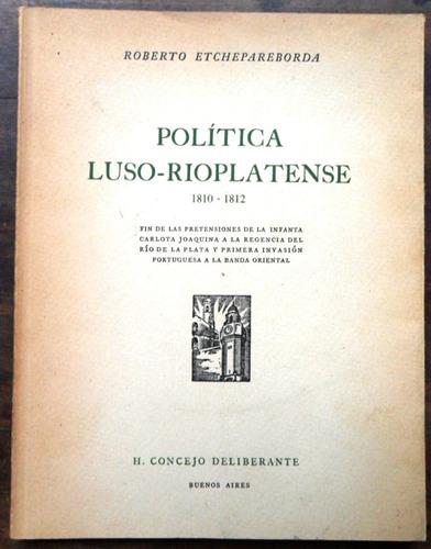 politica luso-rioplatense 1810-1812 - roberto etchepareborda