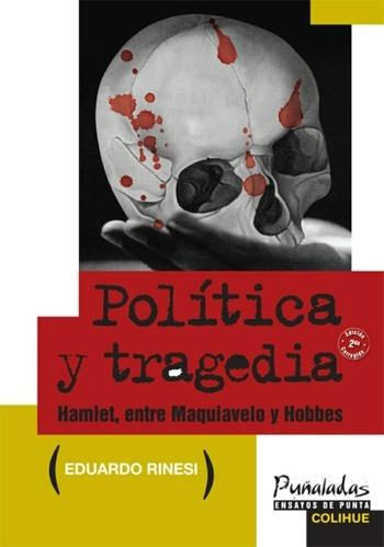 política y tragedia, eduardo rinesi, ed. colihue