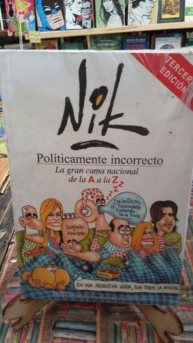 políticamente incorrecto - nik - sudamerica - impecable