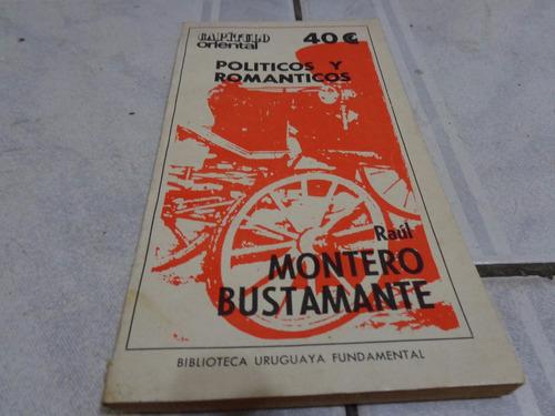 politicos y romanticos  -- raul montero bustamante