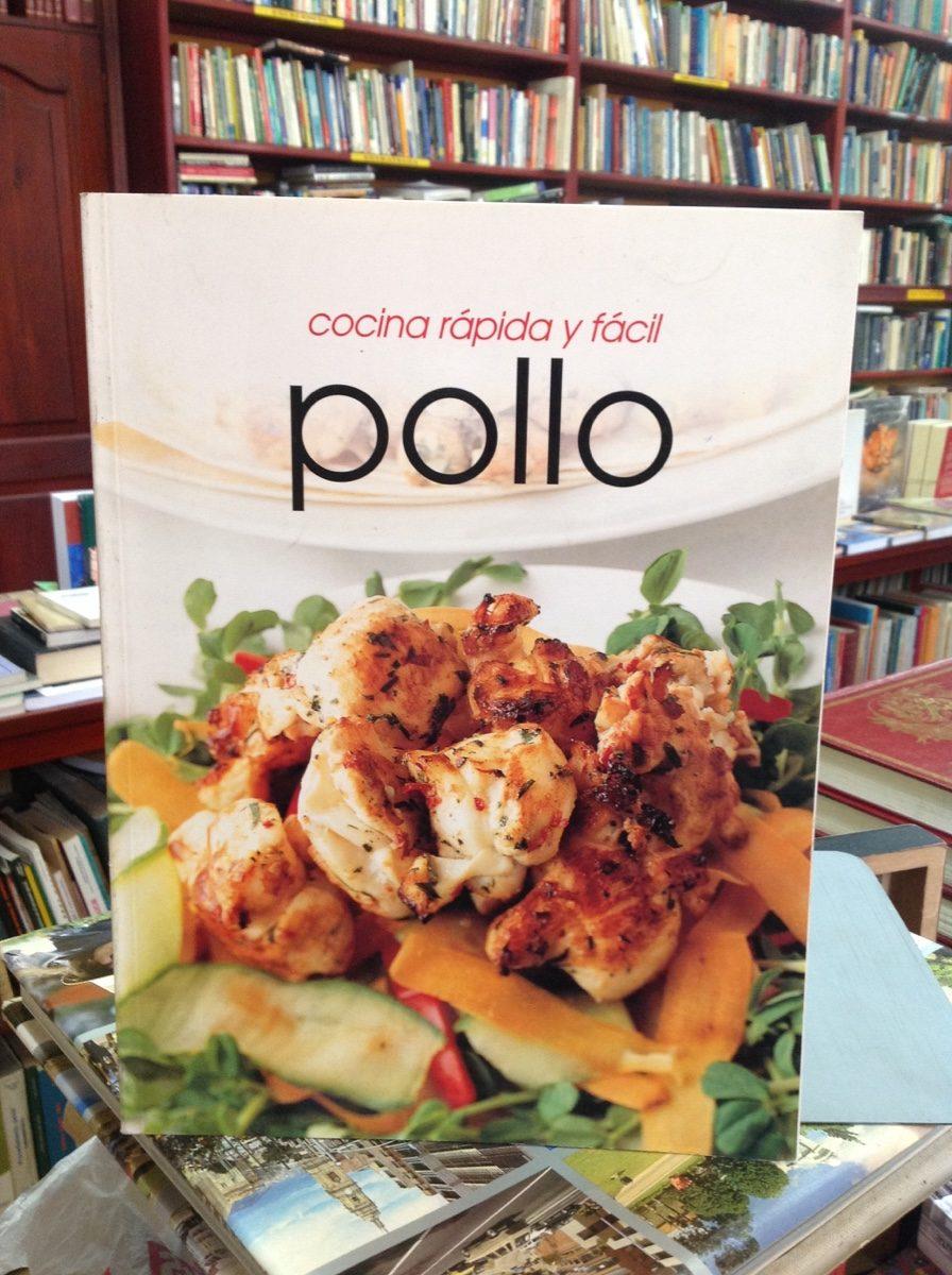 pollo cocina r pida y f cil recetas variadas