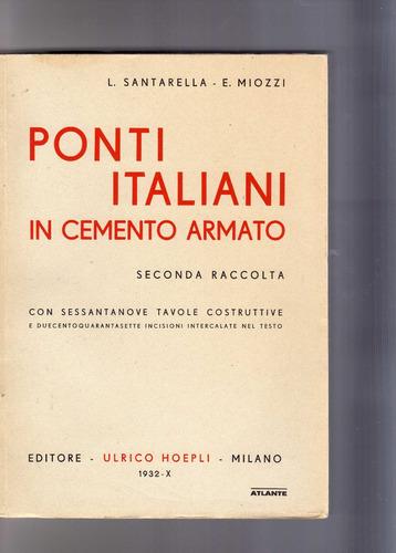 ponti italiani/ in cemento armato/ l. santarella/ e. miozzi
