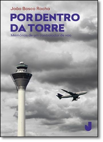 por dentro da torre: memórias de um controlador de voo