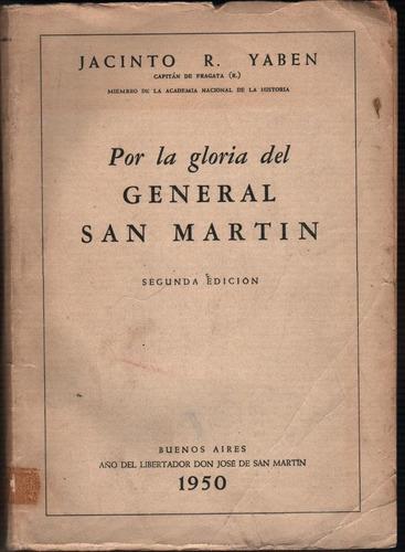 por la gloria del general san martin - j. r. yaben
