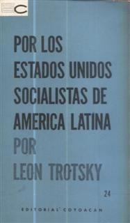 por los estados unidos socialistas de américa latina trotsky