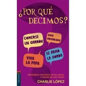 Por Qué Decimos Charlie López Edelvives  Nuevo