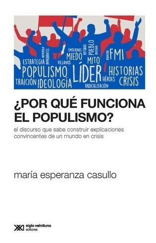 ¿por qué funciona el populismo? - maría esperanza casullo