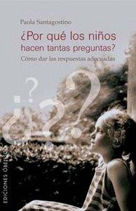 por que los niños hacen tantas preguntas?; paola santagosti