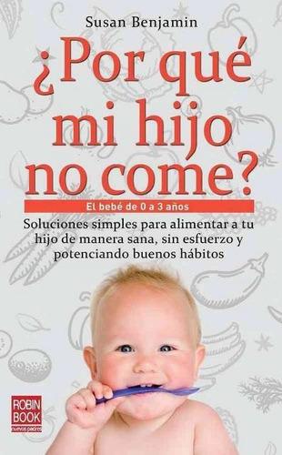 por que mi hijo no come?, susan benjamin, robin book