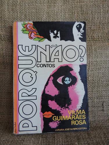 por que não? vilma guimarães rosa contos 1972 josé olympio