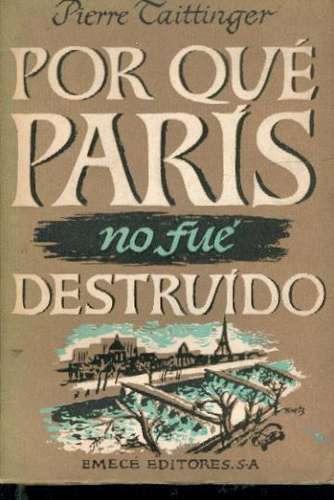 por qué paris no fue destruido. pierre taittinger
