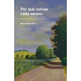 Por Qué Volvías Cada Verano - Belén López Peiró