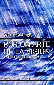 por un arte de la visión -escritos esenciales- stan brakhage
