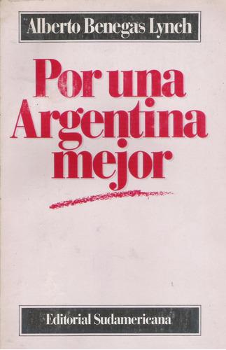 por una argentina mejor   alberto benegas lynch