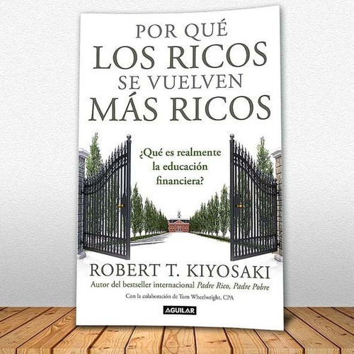 porque los ricos se vuelven mas ricos robert k libro nuevo