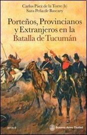 porteños,provincianos y extranjeros.batalla de tucumán.torre