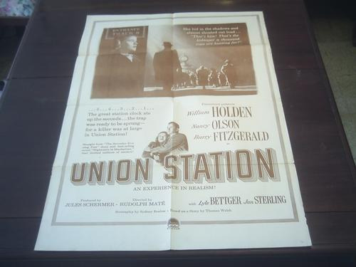 poster original union station william holden rudolph maté 50
