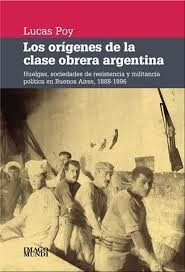 poy - los orígenes de la clase obrera argentina