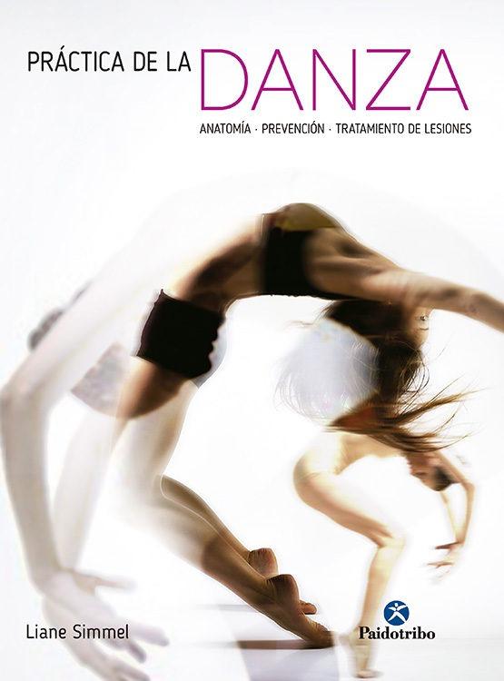 Practica De La Danza Anatomia Prevencion Tratamiento De Lesi ...