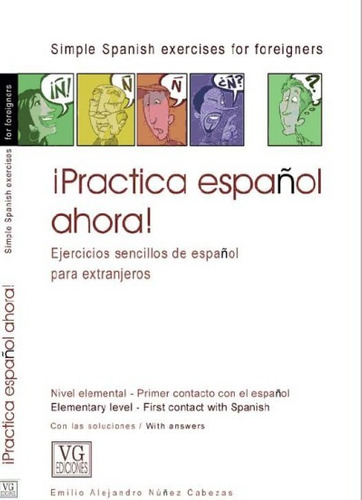 ¡practica español ahora!: ejercicios sencillos de español pa