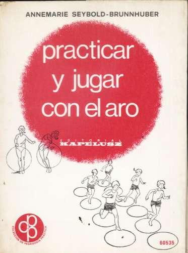 practicar y jugar al aro annemarie seybold