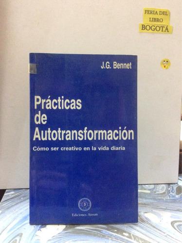 prácticas de autotransformación. bennet. creatividad