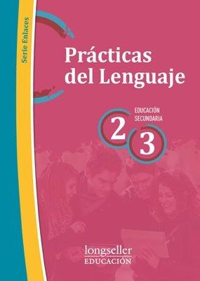 practicas del lenguaje 2/3 sec  - enlaces - longseller