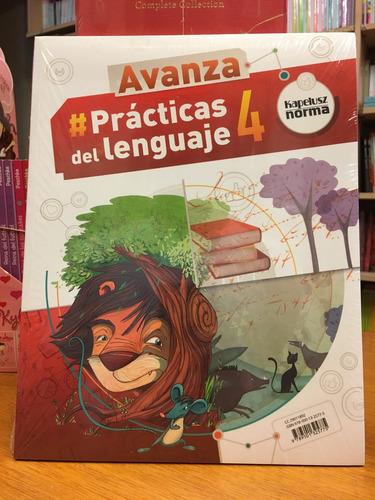 practicas del lenguaje 4 - avanza - kapelusz