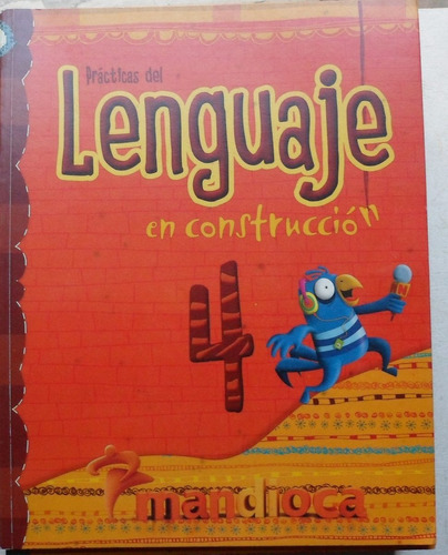 prácticas del lenguaje 4 en construcción / ed mandioca