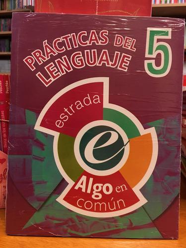 practicas del lenguaje 5 - algo en comun - estrada