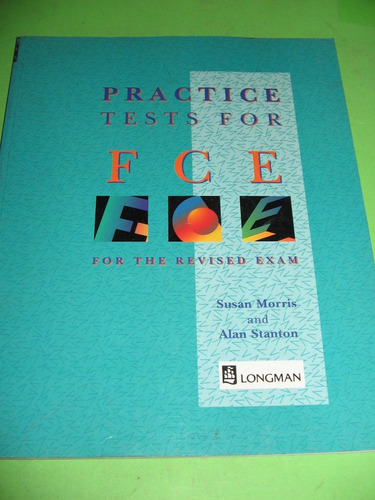 practice tests for fce for the revised exam morris & stanton