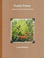prairie primer - lessons from the american, pamela breitberg