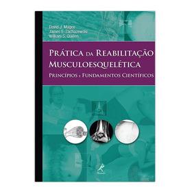 Prática Da Reabilitação Musculoesquelética - À Vista R$180